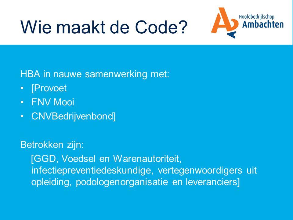 Wie maakt de Code HBA in nauwe samenwerking met: [Provoet FNV Mooi